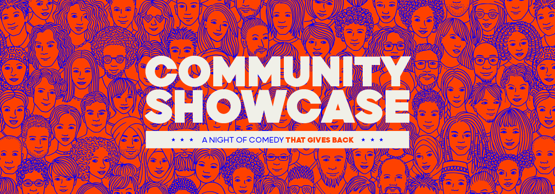 Community Showcase (A Night of Comedy That Gives Back)