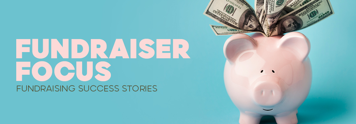 Fundraiser Focus: Fundraising Success Stories